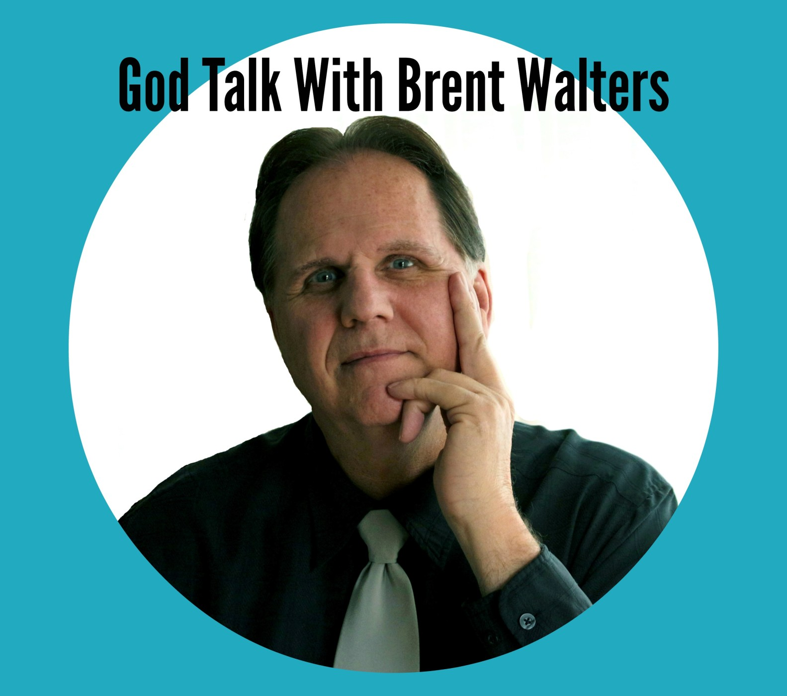 God Talk with Brent Walters
